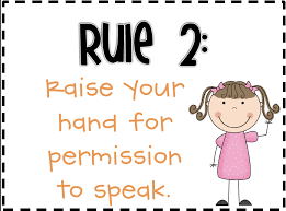 Rule 2:  Raise Your Hand For Permission To Speak