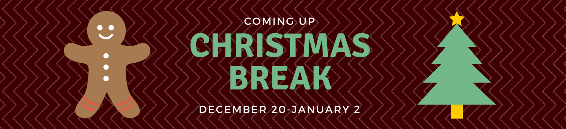 Christmas Break, Dec 20-Jan2