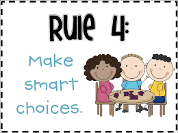 Rule 4:  Make Smart Choices
